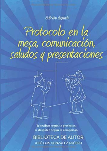 Protocolo en la mesa, comunicación, saludos y presentaciones.