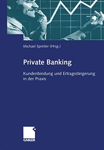 Private Banking: Kundenbindung und Ertragssteigerung in der Praxis