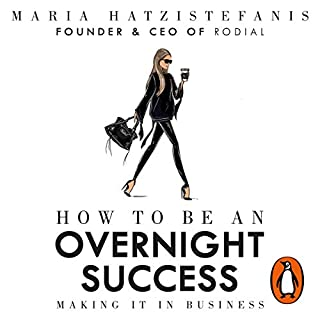 How to Be an Overnight Success                   By:                                                                                                                                 Maria Hatzistefanis                               Narrated by:                                                                                                                                 Maria Hatzistefanis - introduction,                                                                                        Janice Vee                      Length: 4 hrs and 54 mins     24 ratings     Overall 4.3