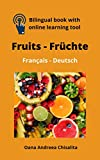 Bilingual book with online learning tool Fruits - Früchte Français - Deutsch (English Edition)