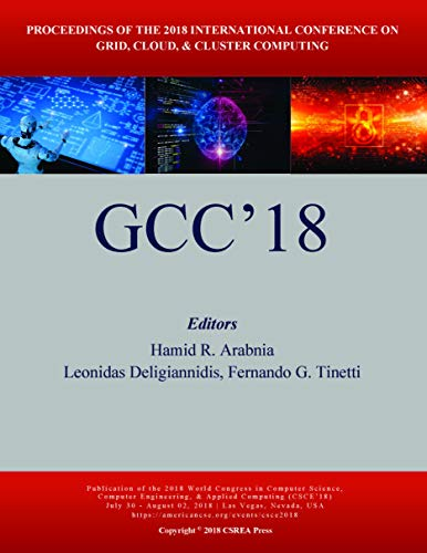 Grid, Cloud, and Cluster Computing (2018 World Congress in Computer Science, Computer Engineering, & Applied Computing)