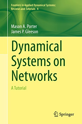 Dynamical Systems on Networks: A Tutorial (Frontiers in Applied Dynamical Systems: Reviews and Tutorials Book 4) (English Edition)