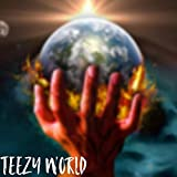 TEEZY WORLD [Explicit]