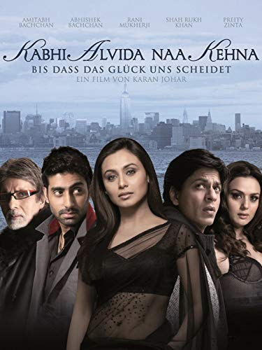 Kabhi Alvida Naa Kehna - Bis dass das Glück uns scheidet