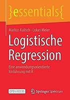 Logistische Regression: Eine anwendungsorientierte Einfuehrung mit R (essentials)