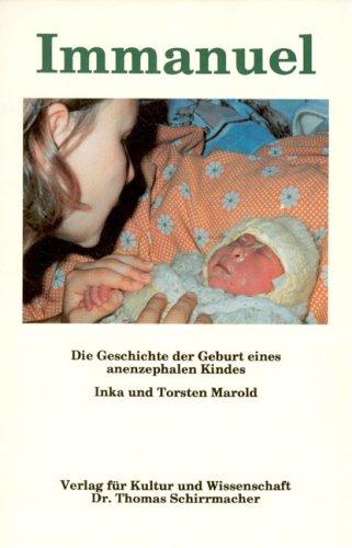Immanuel: Die Geschichte der Geburt eines anenzephalen Kindes (edition pro mundis)