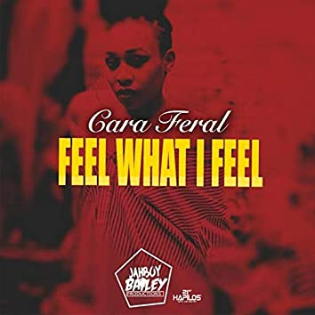 Feel What I Feel