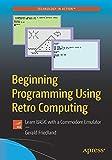 Beginning Programming Using Retro Computing: Learn BASIC with a Commodore Emulator
