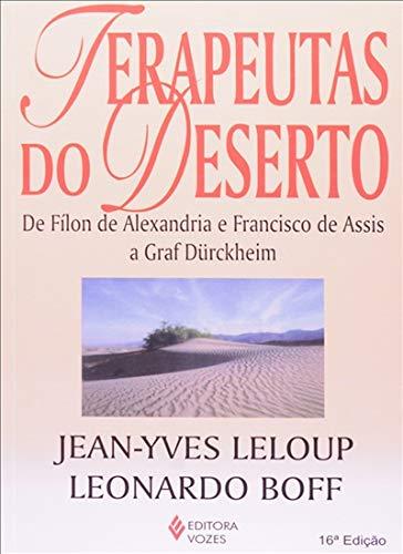 Terapeutas do deserto: De Fílon de Alexandria e Francisco de Assis a Graf Dürckheim