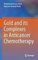 Gold and its Complexes in Anticancer Chemotherapy