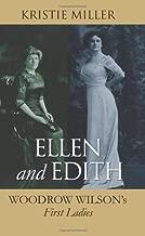Ellen and Edith: Woodrow Wilson's First Ladies (Modern First Ladies)