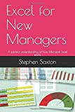 Excel for New Managers: A perfect understanding of how Microsoft Excel works