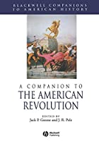 American Revolution (Wiley Blackwell Companions to American History)