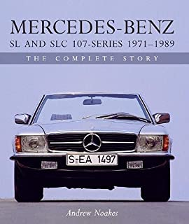 Mercedes-Benz SL and SLC 107 - Series 1971-1989: The Complete Story
