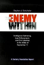The Enemy Within: Intelligence Gathering, Law Enforcement, and Civil Liberties in the Wake of September 11 (Century Founda...