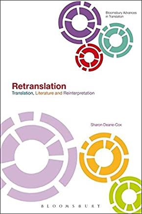 Retranslation: Translation, Literature and Reinterpretation