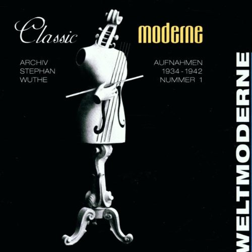 Classic Moderne - Weltmoderne Aufnahmen 1934 - 1942 Nr. 1