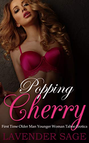 Popping Cherry: First Time Older Man Younger Woman Taboo Erotica