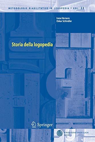 Storia della logopedia (Metodologie Riabilitative in Logopedia) (Italian Edition)