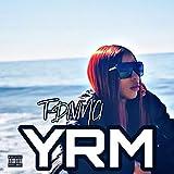 YRM (You Remind Me) [Explicit]