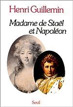 Madame de Staël et Napoléon de Henri Guillemin