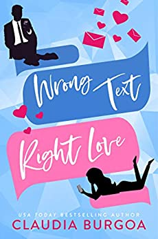 Wrong Text, Right Love by [Claudia  Burgoa]