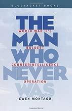 Man Who Never Was: World War II's Boldest Counterintelligence Operation (Bluejacket Books)