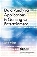 Data Analytics Applications in Gaming and Entertainment Front Cover