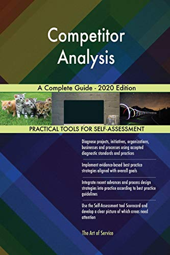 Blokdyk, G: Competitor Analysis A Complete Guide - 2020 Edit