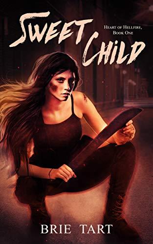 Sweet Child (Heart of Hellfire Book 1)