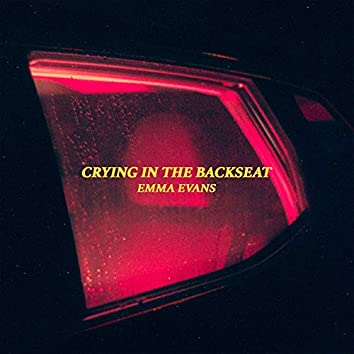 Crying in the Backseat