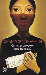 Comment peut-on être français ? de Chahdortt Djavann