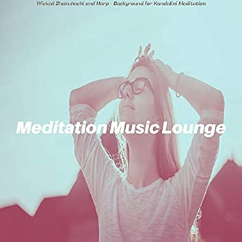 Wicked Shakuhachi and Harp - Background for Kundalini Meditation