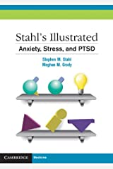 Stahl's Illustrated Anxiety, Stress, and PTSD Kindle Edition