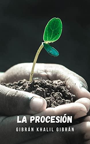 La Procesión: Un relato que desde una perspectiva histórica, desarrolla temas de importante trascendencia espiritual