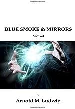 Blue Smoke & Mirrors