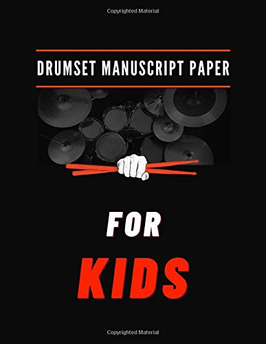 Drumset Manuscript Paper for KIDS: Drummer Practice -