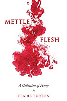 Mettle & Flesh by [Claire Turton]