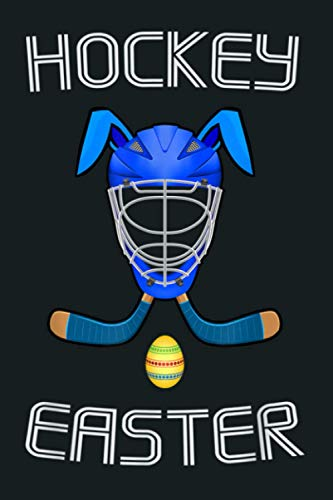 Easter Hockey Stick Puck Goalie Mask Bunny Ears Eggs: Notebook Planner - 6x9 inch Daily Planner Journal, To Do List Notebook, Daily Organizer, 114 Pages