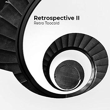 Retrospective II
