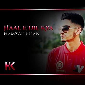 Haal E Dil Kya
