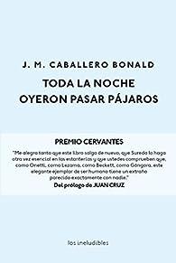 Toda la noche oyeron pasar pájaros par José Manuel Caballero Bonald
