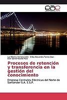 Procesos de retención y transferencia en la gestión del conocimiento