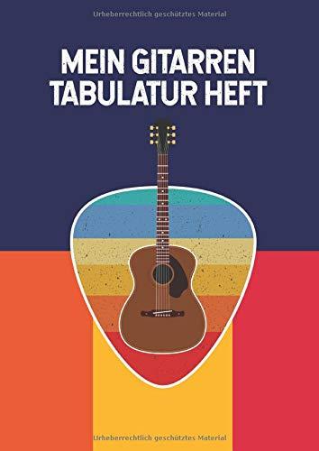 Mein Gitarren Tabulator Heft: Gitarren Notizbuch für Musiker | Tabulaturen Tab Heft mit leeren Tabulaturlinien und Akkorddiagrammen | DIN A4 100 Seiten | Geschenkidee für Gitarristen