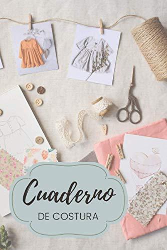 Cuaderno de costura: Sus inspiraciones y proyectos - Para principiantes o profesionales de la costura | 6*9 pulgadas Blanca | Ideas y patrones de costura
