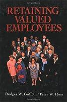 Retaining Valued Employees (Advanced Topics in Organizational Behavior)