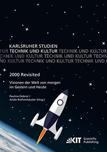 2000 Revisited - Visionen der Welt von morgen im Gestern und Heute