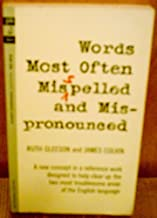 Words Most Often Misspelled and Mis-pronounced