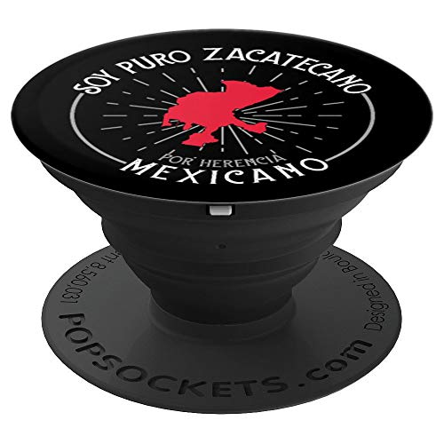 Soy Puro Zacatecano, Mexicano Por Herencia Zacatecas Mexico PopSockets Grip and Stand for Phones and Tablets