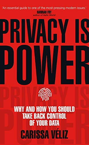 Compare Textbook Prices for Privacy is Power: Why and How You Should Take Back Control of Your Data  ISBN 9781787634046 by Véliz, Carissa